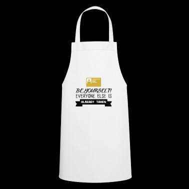 BE YOURSELF! Be yourself! Gift idea! - Cooking Apron