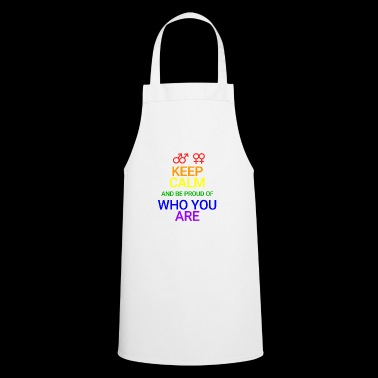 Keep Calm and be proud who you are - Cooking Apron