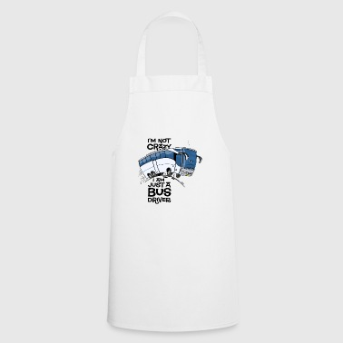 0711 i am not crazy - Cooking Apron