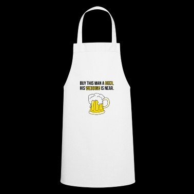 Buy this Man a Beer his Wedding is near / Gift - Cooking Apron
