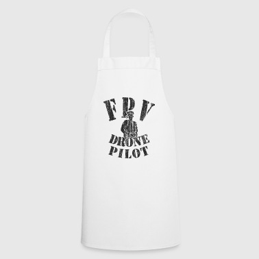 First Person View Drones Pilot - FPV - Cooking Apron