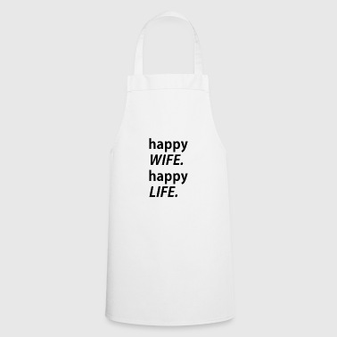 Happy Wife, happy life - Cooking Apron