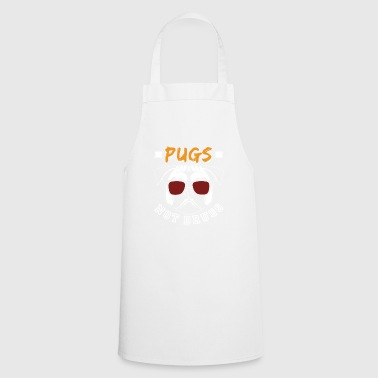 Pug Dogs Not Drugs - Cooking Apron