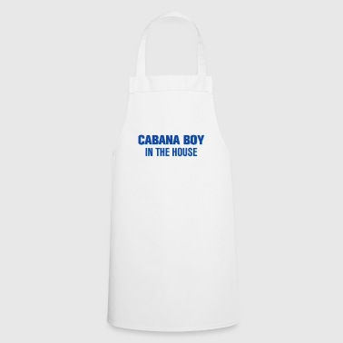 Cabana Boy in the House - Cooking Apron