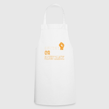 Respect Existence or Expect Resistance Shirt - Cooking Apron