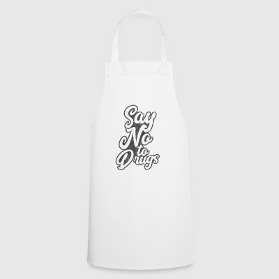 Anti drugs - Say no to drugs - Cooking Apron