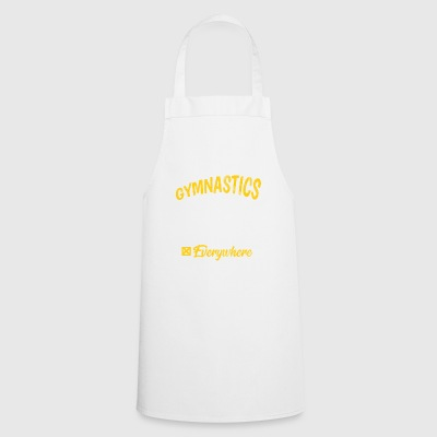 Shirt for gymnast as a gift - I do gymnastics everywhere - Cooking Apron