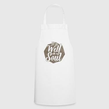 It is well with my soul! - Cooking Apron