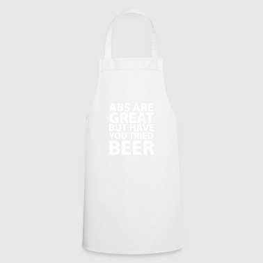 Abs Are Great But Have You Ever Tried Beer? - Beer - Cooking Apron