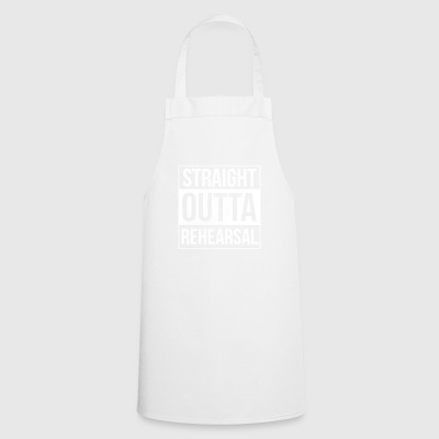 Straight Outta Rehearsal - Artists and Performers - Cooking Apron