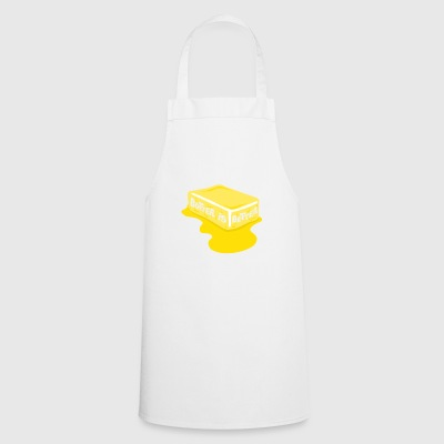 Butter Is Better Great Chef Cooking - Cooking Apron