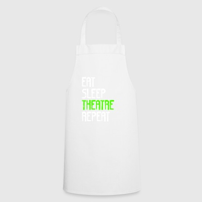 EAT SLEEP THEATER REPEAT - Cooking Apron