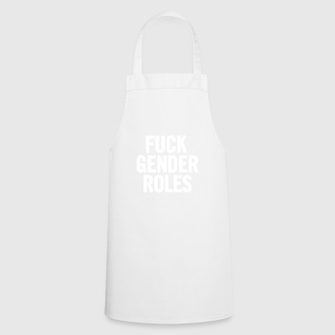 Fuck Gender Roles White - Cooking Apron