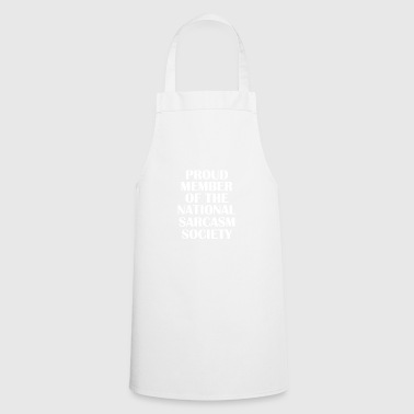 Sarcasm Society gift for Sarcastic People - Cooking Apron