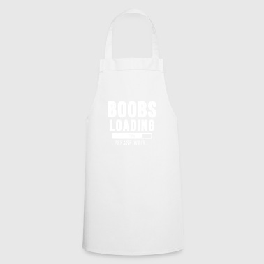 Boobs loading ... please wait! | Boobs shirt - Cooking Apron