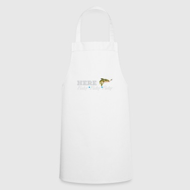 Funny Fisherman Gift Here Fishy Fishy Fishy Trout - Cooking Apron
