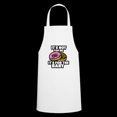 It's not for the mother's hunger - Cooking Apron