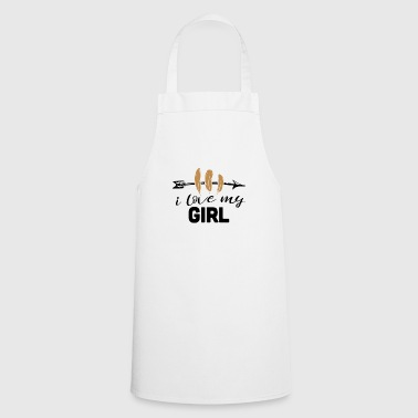 i love my girl Funny Gift Valentine's Day - Cooking Apron