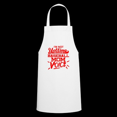 I'm not yelling - Baseball Mom voice - red - Cooking Apron