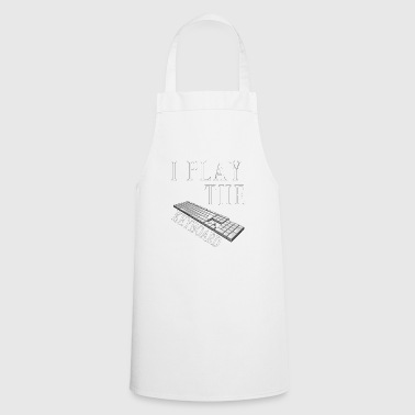 I play the keyboard - Cooking Apron
