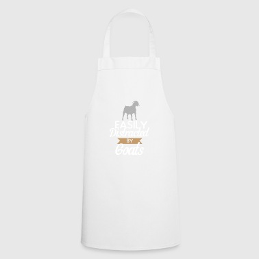 easily distracted by goats, funny goats shirt. - Cooking Apron