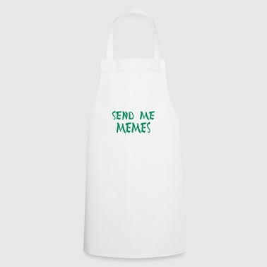 Send Me Memes Funny Gift - Cooking Apron