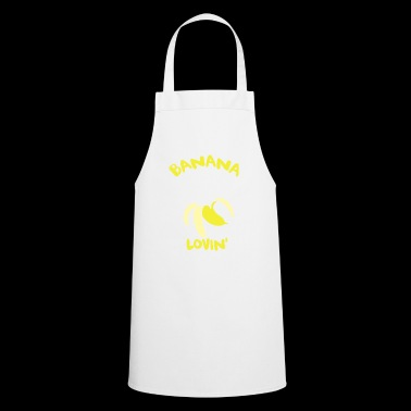 Banana Lovin shirt with banana - Cooking Apron