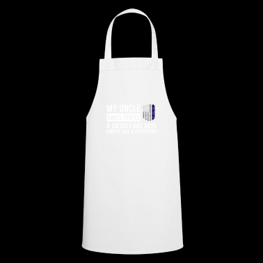 My Uncle Saves People and Catches Bag Guys Art - Cooking Apron