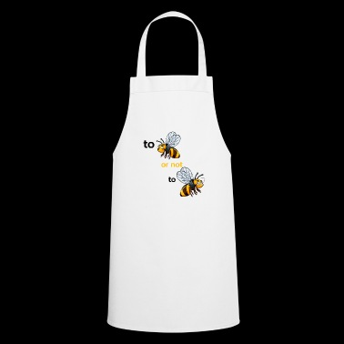 bee or not to bee - Cooking Apron