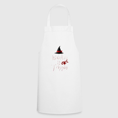 Witches Be Trippin 'Hilarious - Cooking Apron