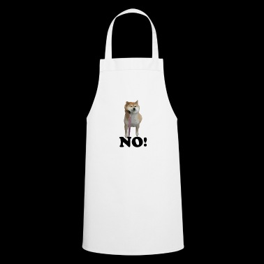 No! Funny Dog - Cooking Apron