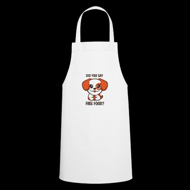 Cute Dog Loves Free Food Shirt | Funny doggy dog - Cooking Apron