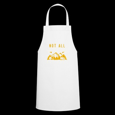 not all who are hiking T-shirt with mountains - Cooking Apron