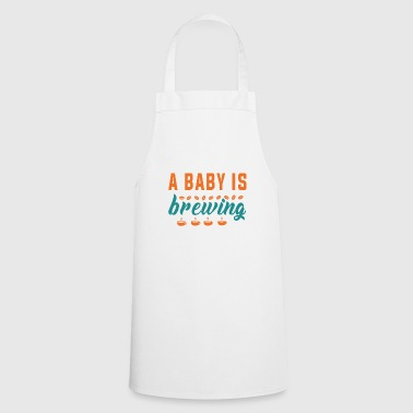 Funny Pregnancy Announcement A baby is brewing - Cooking Apron