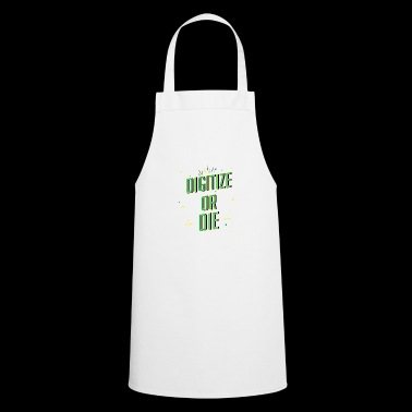 Digitize or die - Cooking Apron
