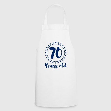 70. Birthday: 70 Years Old - Cooking Apron