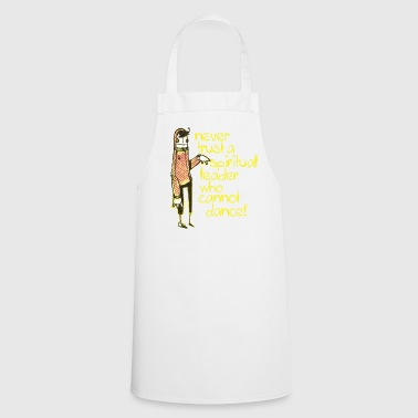 Never trust a spiritual leader... - Cooking Apron