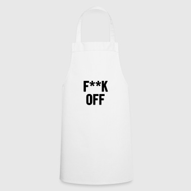Fuck Off 2 Black - Cooking Apron