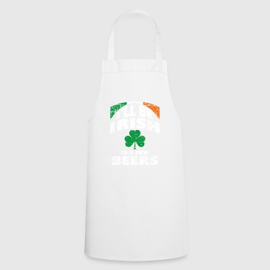 Moment! After a few beers I'm Irish - Cooking Apron