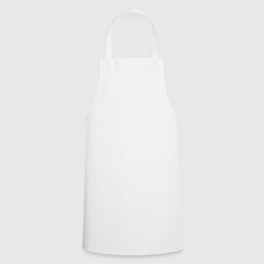 Gin Tonic saying Let the evening begin white - Cooking Apron
