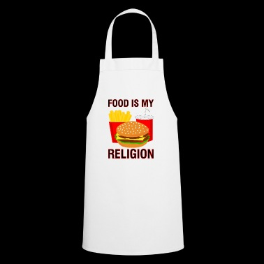 food is my religion food burger religion pommes - Cooking Apron