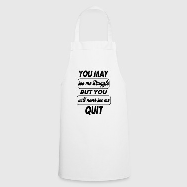 you may see me struggle - Cooking Apron