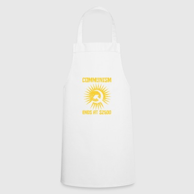 Communism ends at $ 2500 - Cooking Apron
