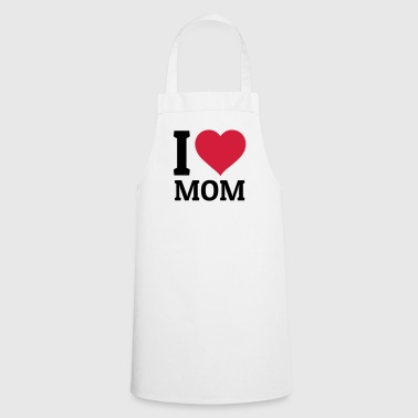 I love Mom - Cooking Apron