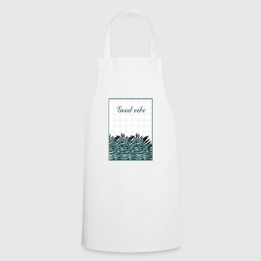Good vibe! - Cooking Apron
