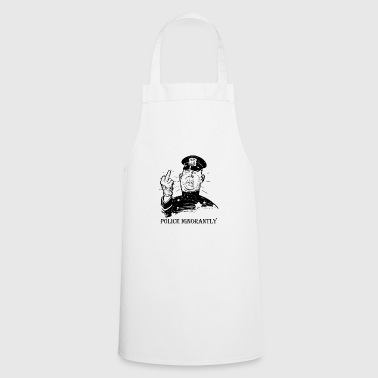 Police rudeness - Cooking Apron