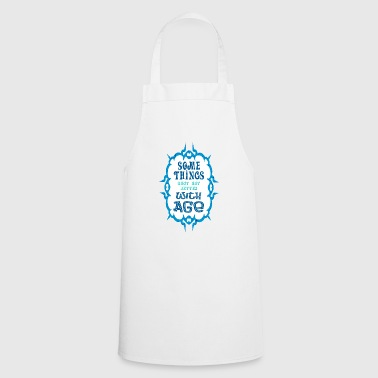 Some Thinks with Age - Cooking Apron