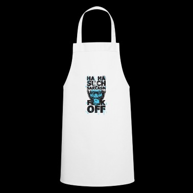 Sarcasm Sayings - Fuck Off - Cooking Apron