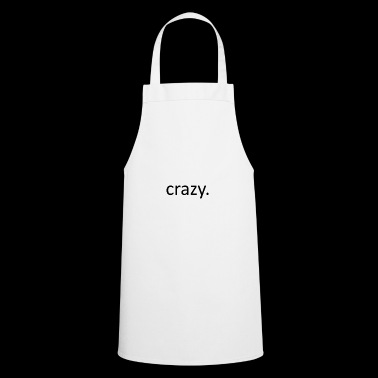 crazy - Cooking Apron