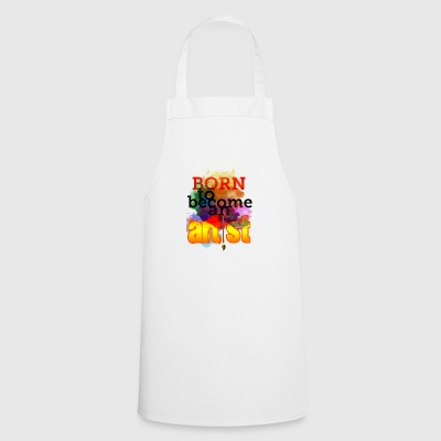 Born to become an Artist! - Cooking Apron